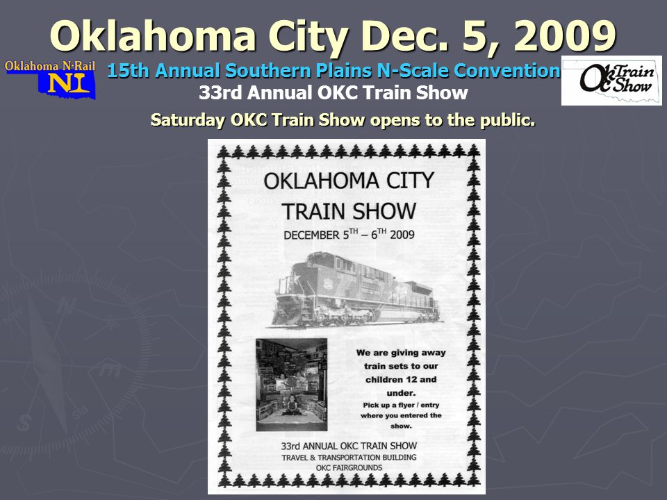 Oklahoma City Dec. 5, 2009 15th Annual Southern Plains N-Scale Convention Oklahoma City Dec.