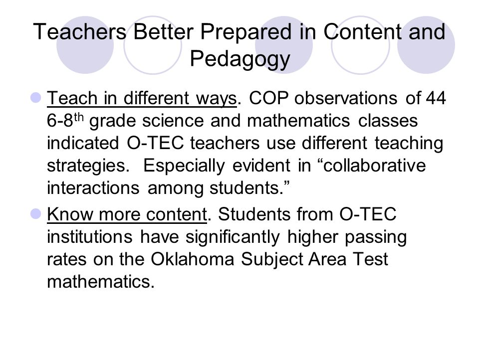 Teachers Better Prepared in Content and Pedagogy Teach in different ways.