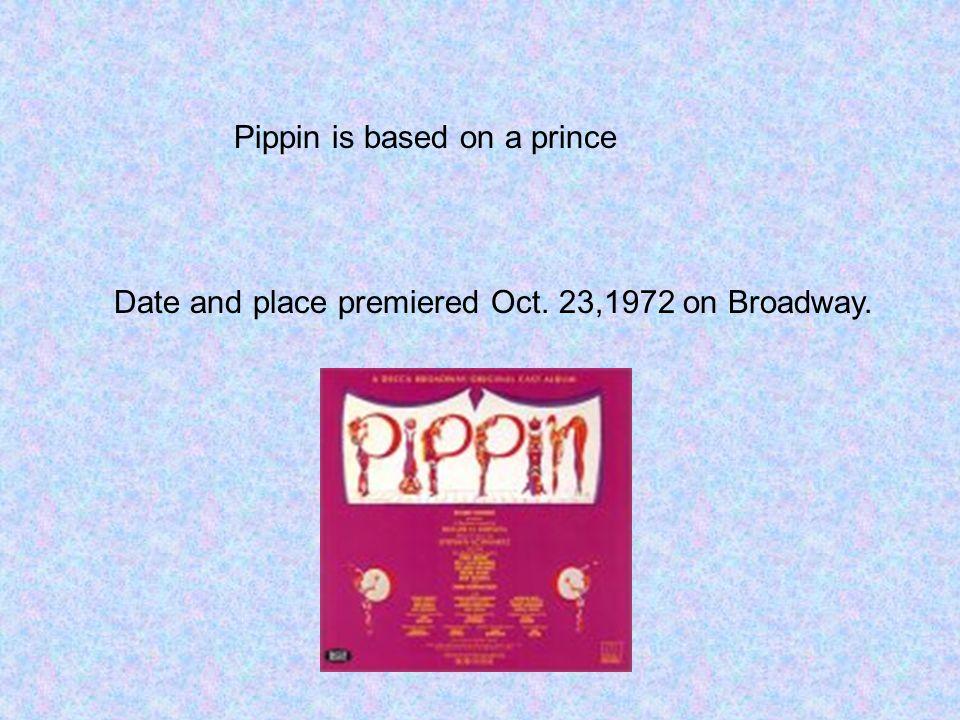 Pippin Composer and Lyricist: Stephen Schwartz