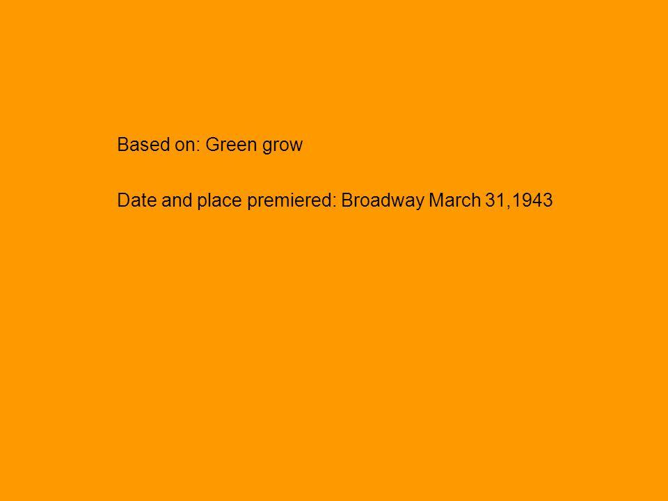 Oklahoma Composer: Richard Rodgers Lyricist: Oscar Hammererstein II