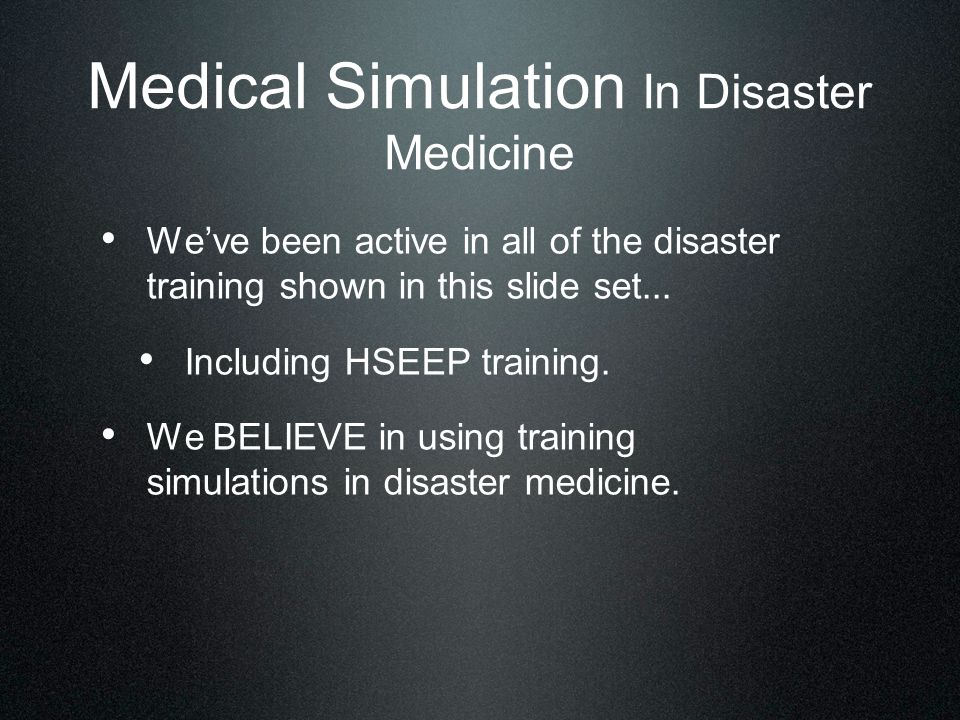We've been active in all of the disaster training shown in this slide set...