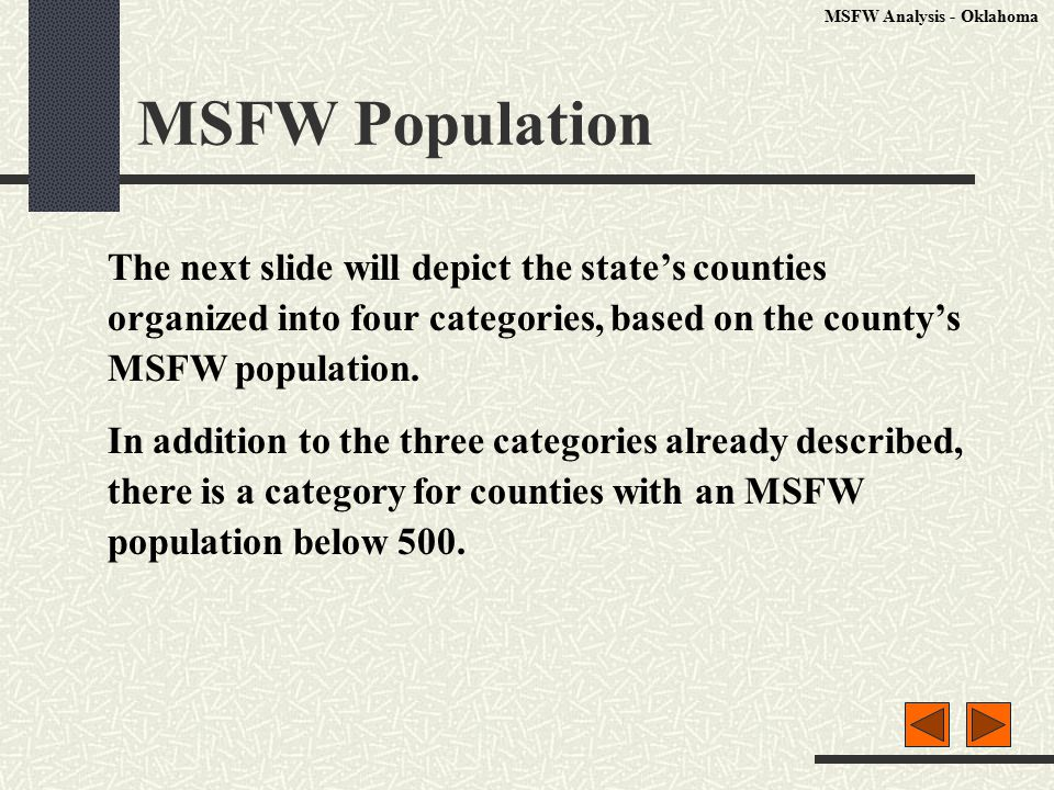 MSFW Population The next slide will depict the state's counties organized into four categories, based on the county's MSFW population.
