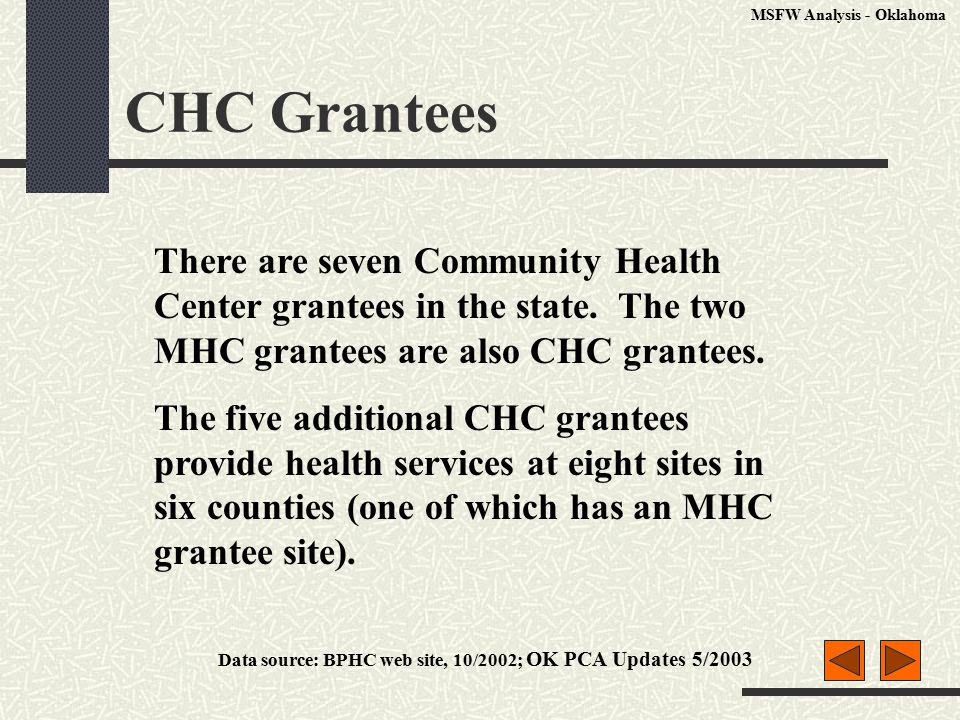 CHC Grantees There are seven Community Health Center grantees in the state.