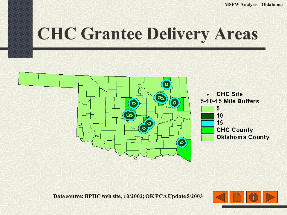 CHC Grantee Delivery Areas Data source: BPHC web site, 10/2002; OK PCA Update 5/2003 MSFW Analysis - Oklahoma