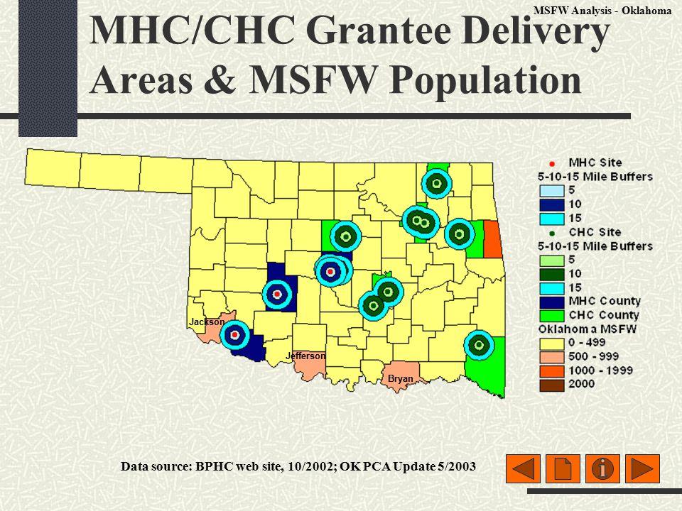 MHC/CHC Grantee Delivery Areas & MSFW Population Jackson Data source: BPHC web site, 10/2002; OK PCA Update 5/2003 Jefferson Bryan MSFW Analysis - Oklahoma