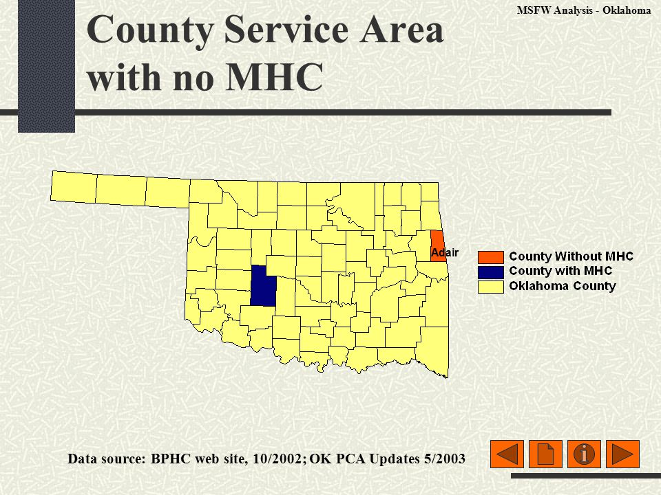 County Service Area with no MHC Adair Data source: BPHC web site, 10/2002; OK PCA Updates 5/2003 MSFW Analysis - Oklahoma
