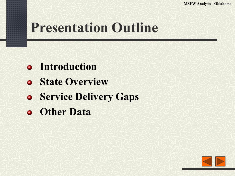 Presentation Outline Introduction State Overview Service Delivery Gaps Other Data MSFW Analysis - Oklahoma