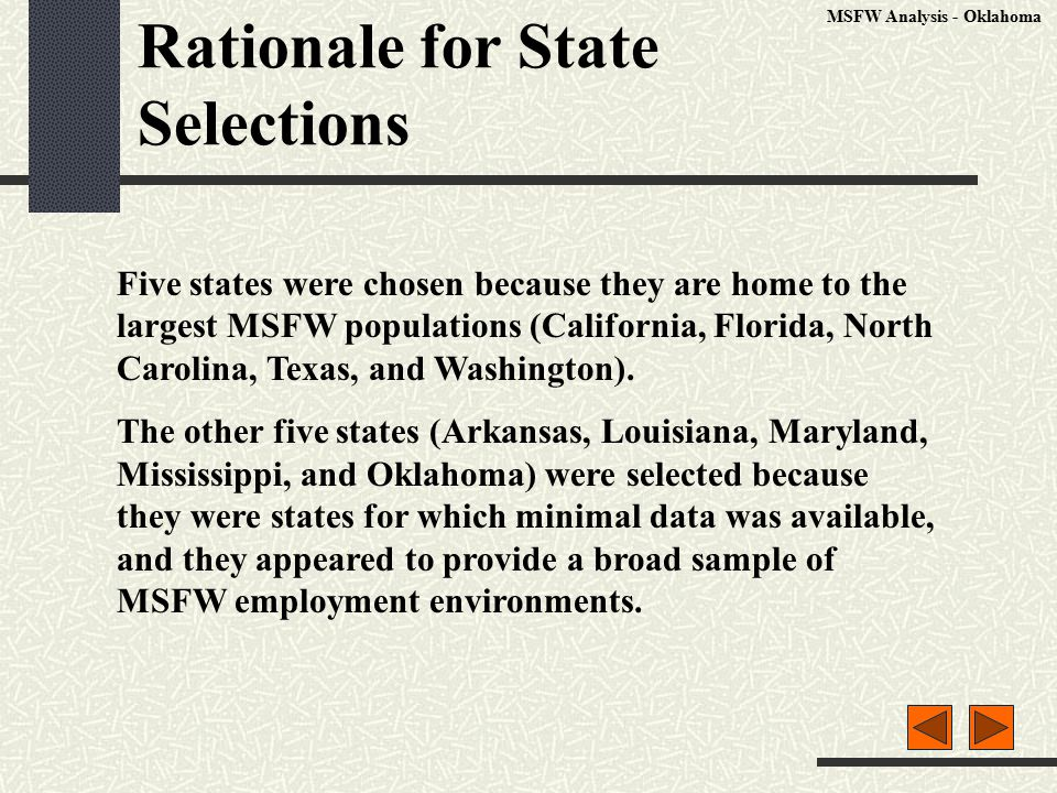 Rationale for State Selections Five states were chosen because they are home to the largest MSFW populations (California, Florida, North Carolina, Texas, and Washington).