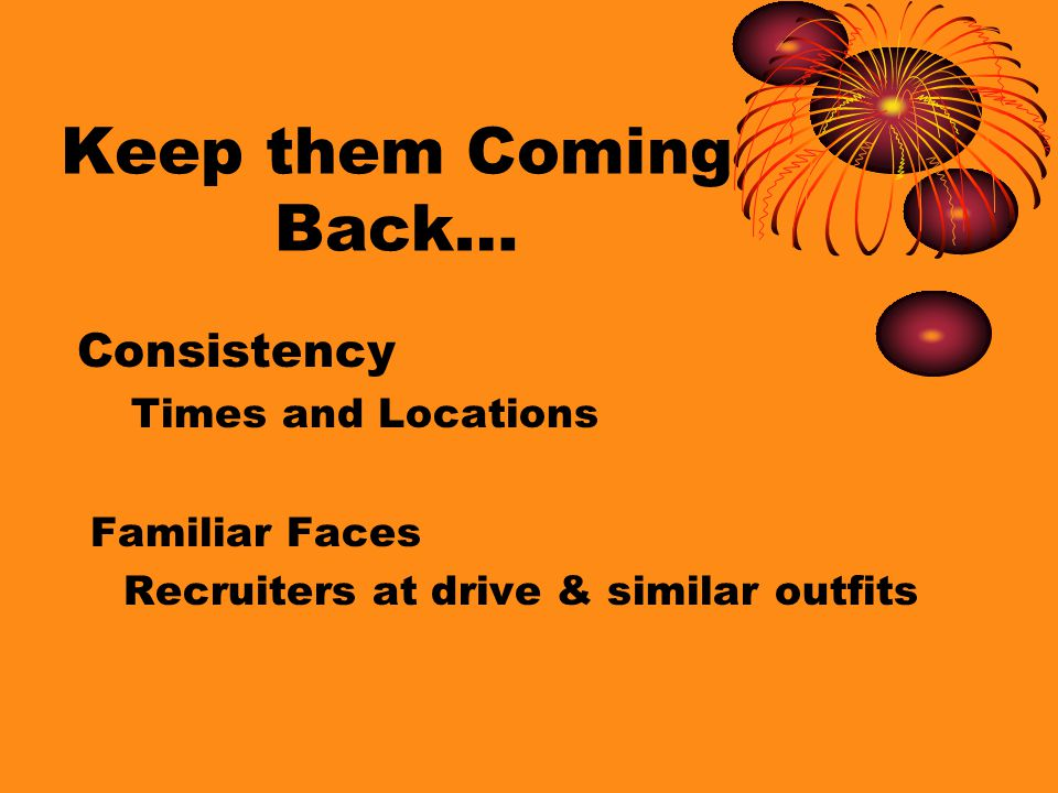 Keep Them Coming Back… Themed Blood Drives WANTED Cowboy Silhouettes with coban DONOR HERO CHALLENGE Guitar Hero Game, Rock star decorations LIFE SAVING LUAU Smoothies, Lei's, Grass Skirts PIZZA FOR A PINT Favorite College Pizza, Pizza Shaped Flyers