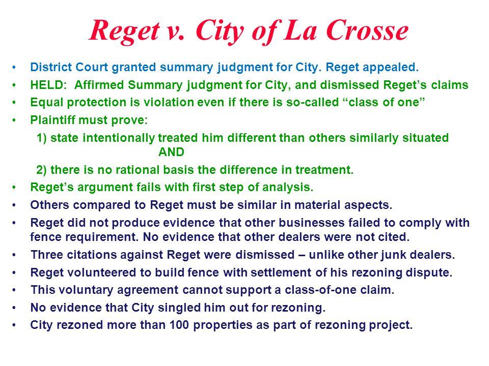 Reget v. City of La Crosse Reget owned John's Auto Body in La Cross, Wisconsin since 1975.