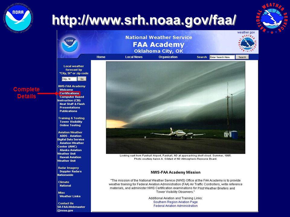 http://www.srh.noaa.gov/faa/ Complete Details