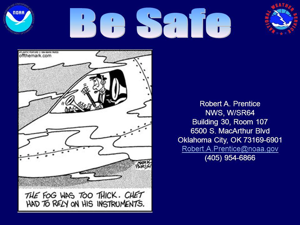 Robert A. Prentice NWS, W/SR64 Building 30, Room 107 6500 S.