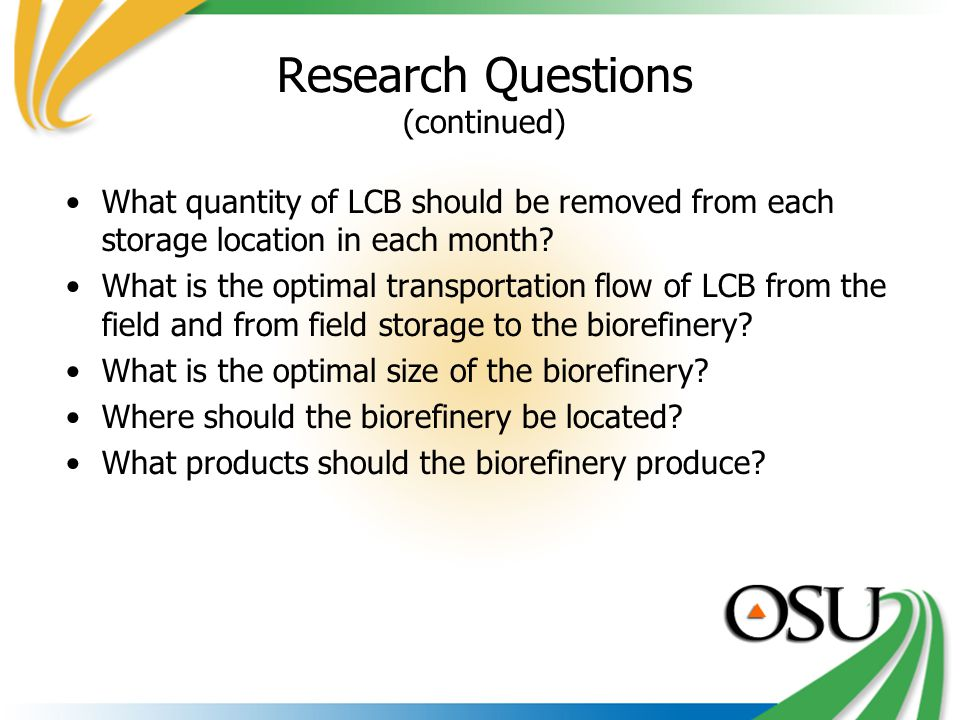 Research Questions (continued) What quantity of LCB should be removed from each storage location in each month.