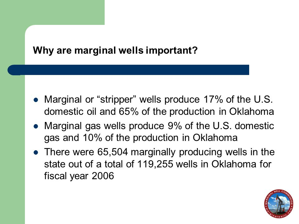 Why are marginal wells important. Marginal or stripper wells produce 17% of the U.S.