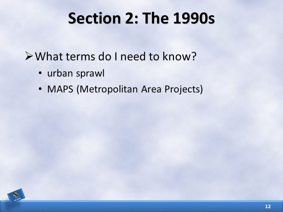 Section 2: The 1990s  What terms do I need to know.