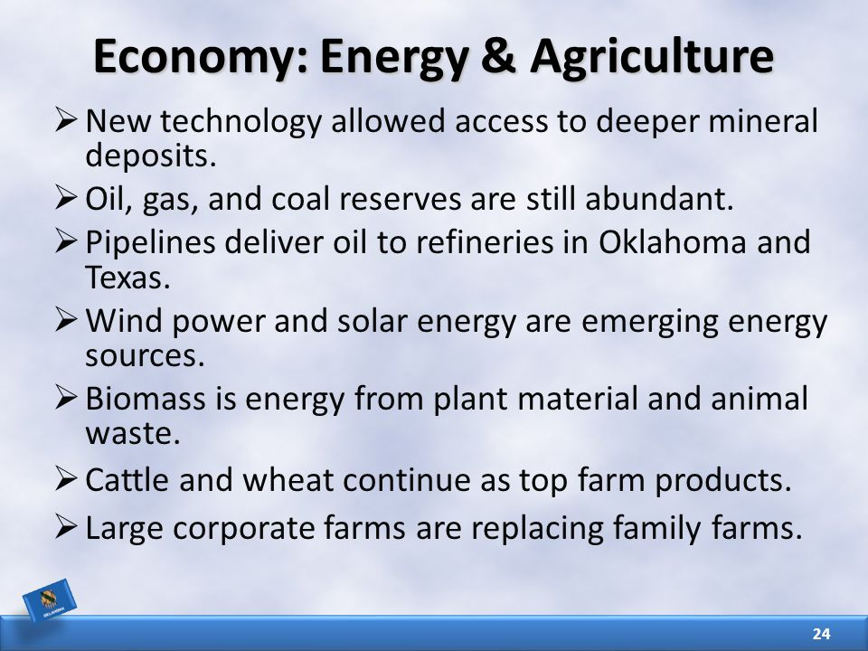 Economy: Energy & Agriculture  New technology allowed access to deeper mineral deposits.