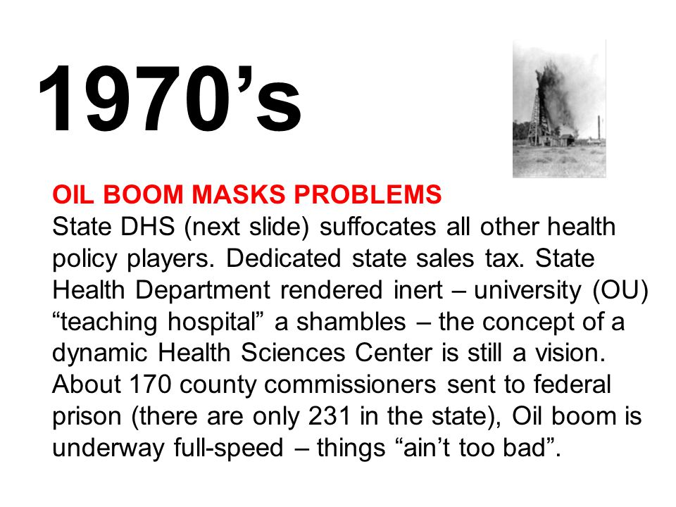 OIL BOOM MASKS PROBLEMS State DHS (next slide) suffocates all other health policy players.