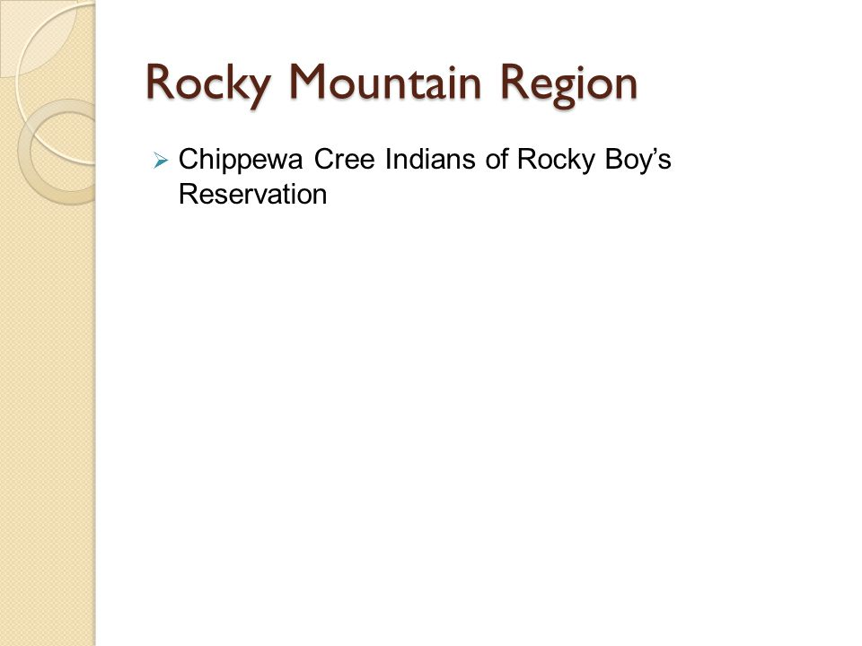 Rocky Mountain Region  Chippewa Cree Indians of Rocky Boy's Reservation