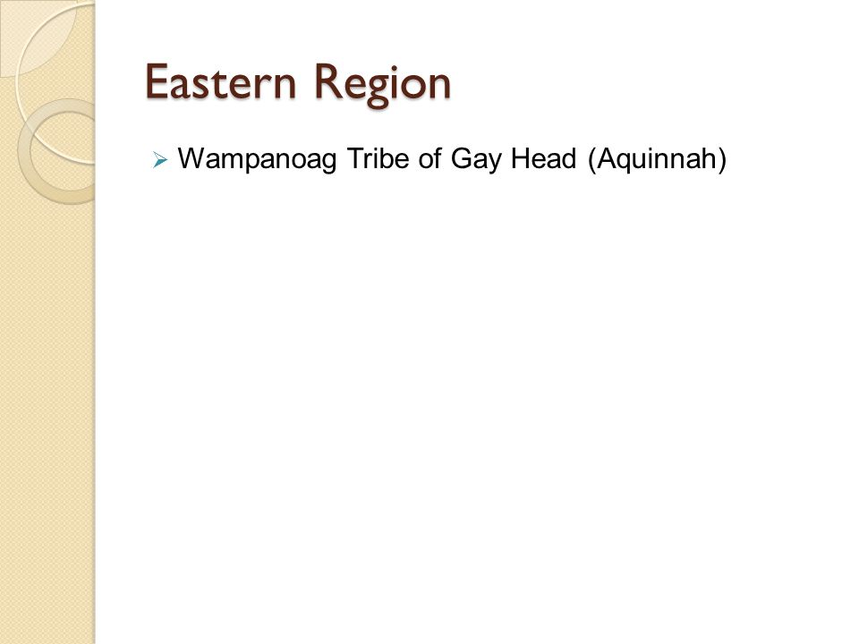 Eastern Region  Wampanoag Tribe of Gay Head (Aquinnah)