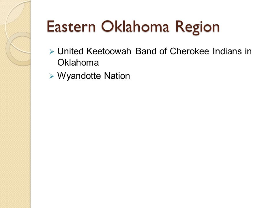 Eastern Oklahoma Region  United Keetoowah Band of Cherokee Indians in Oklahoma  Wyandotte Nation