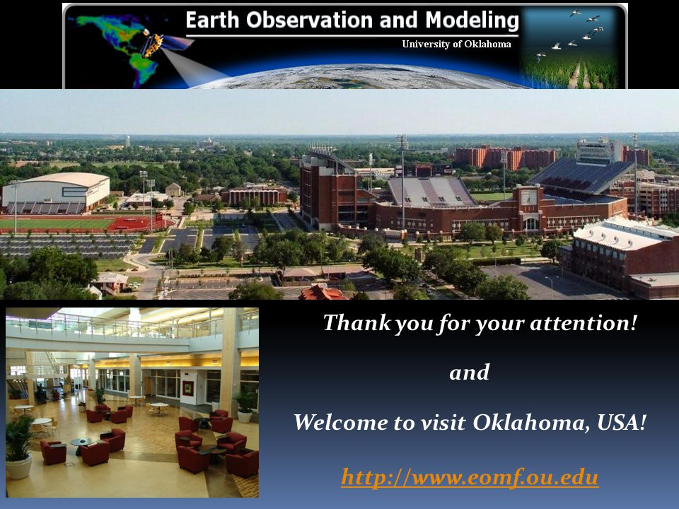 Thank you for your attention! and Welcome to visit Oklahoma, USA! http://www.eomf.ou.edu