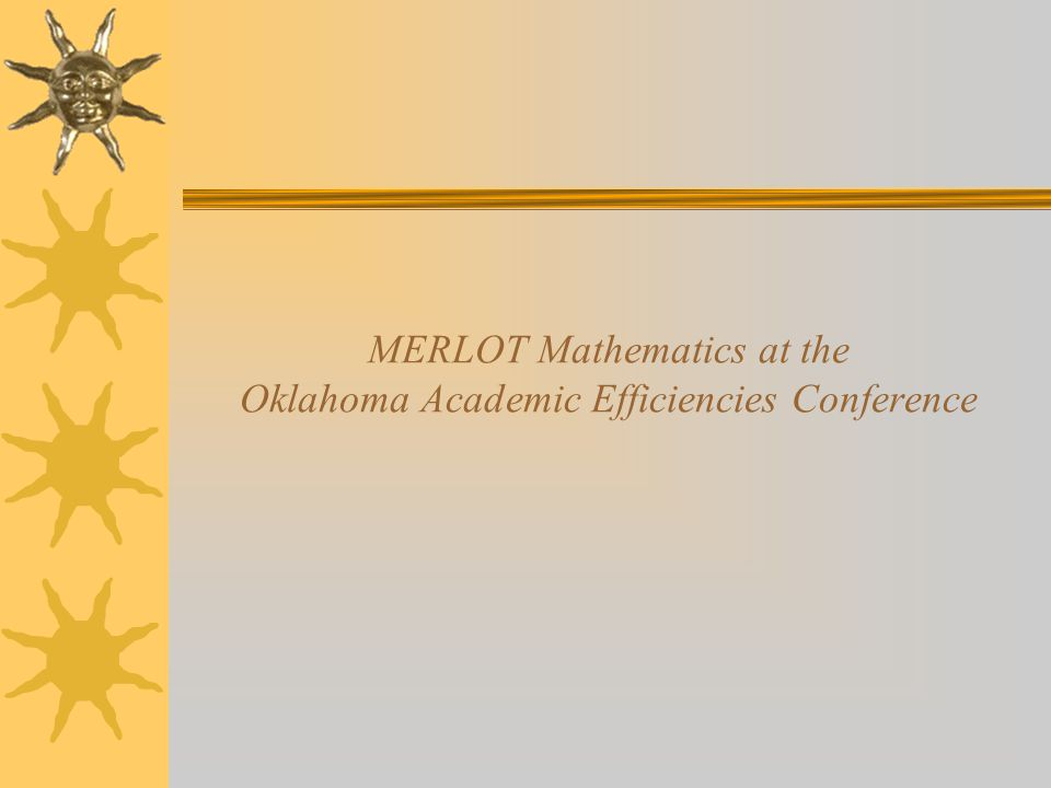 MERLOT Mathematics at the Oklahoma Academic Efficiencies Conference
