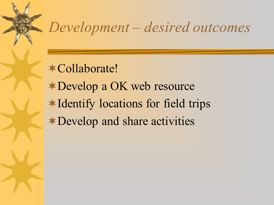 Development – desired outcomes  Collaborate.