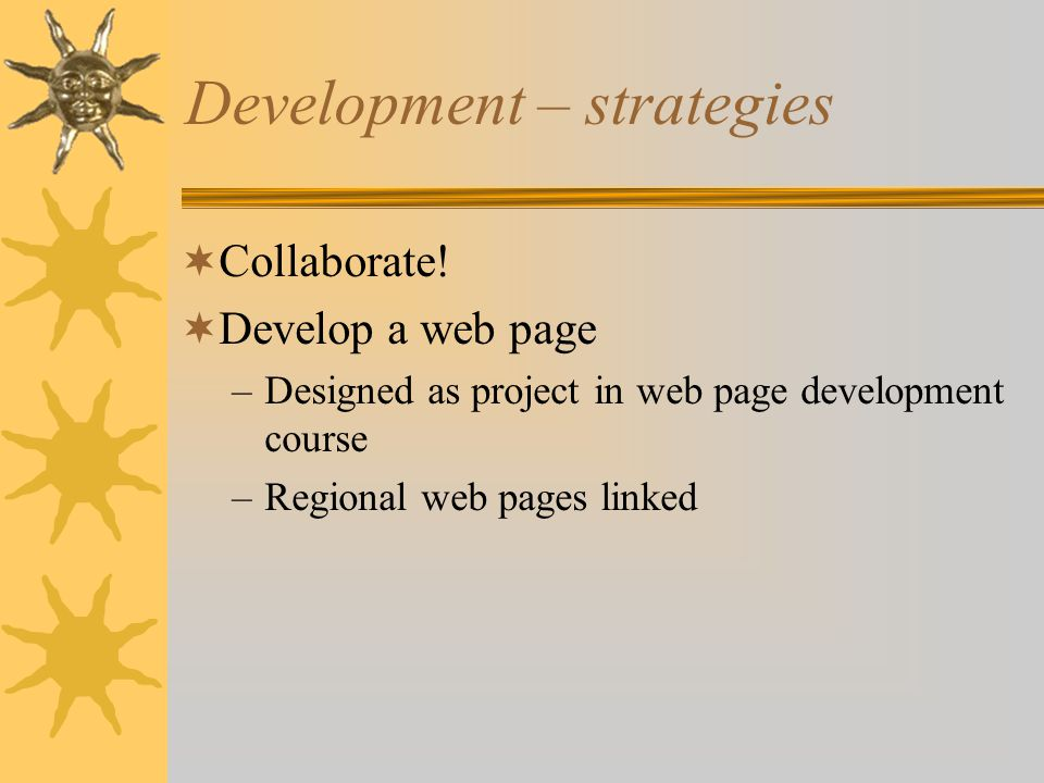 Development – strategies  Collaborate.