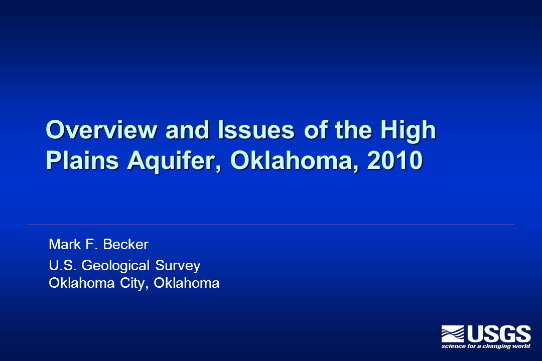 Overview and Issues of the High Plains Aquifer, Oklahoma, 2010 Mark F.
