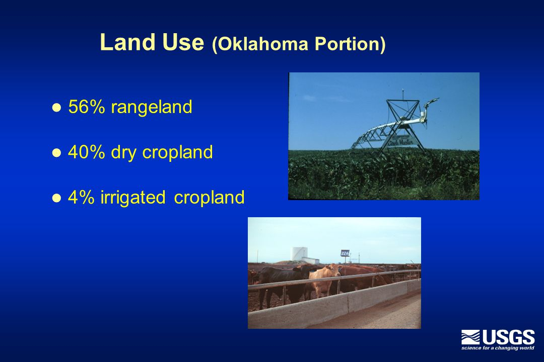 Land Use (Oklahoma Portion) 56% rangeland 40% dry cropland 4% irrigated cropland