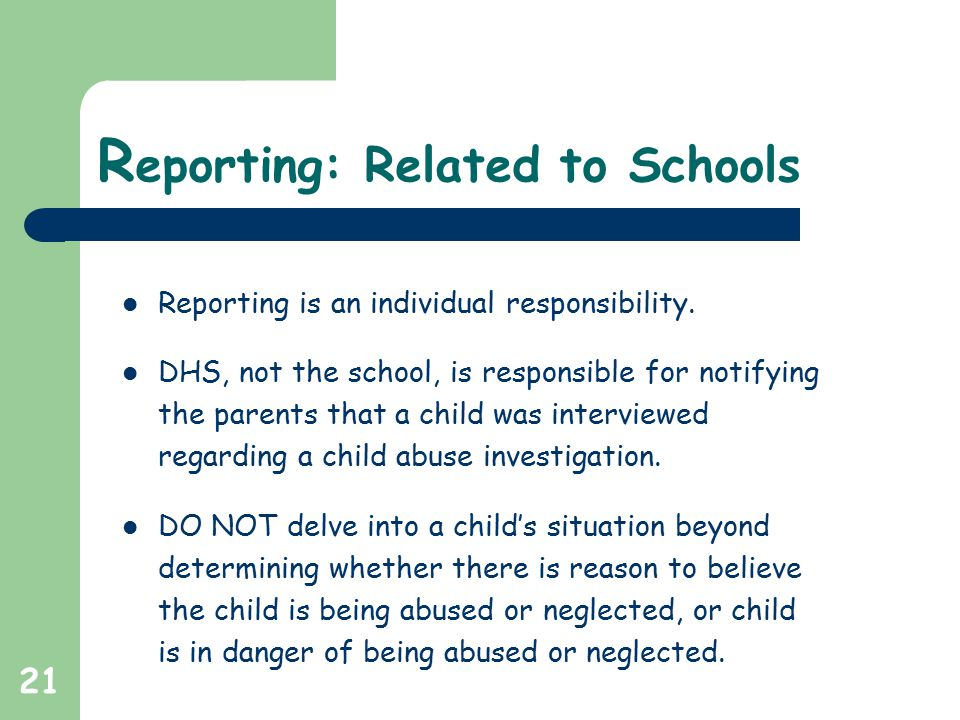 21 R eporting: Related to Schools Reporting is an individual responsibility.