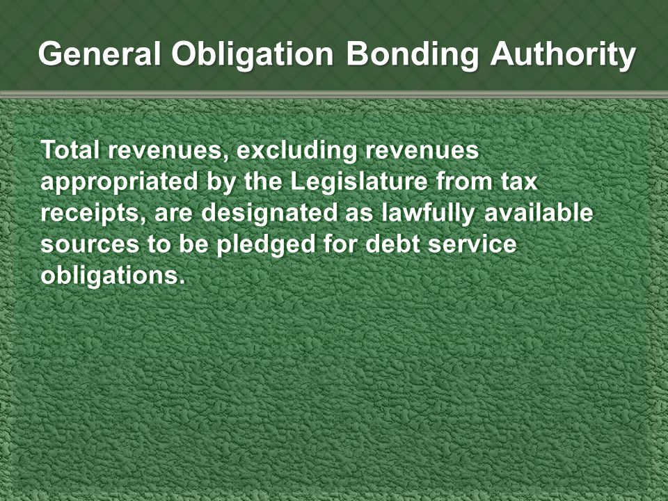 Total revenues, excluding revenues appropriated by the Legislature from tax receipts, are designated as lawfully available sources to be pledged for debt service obligations.