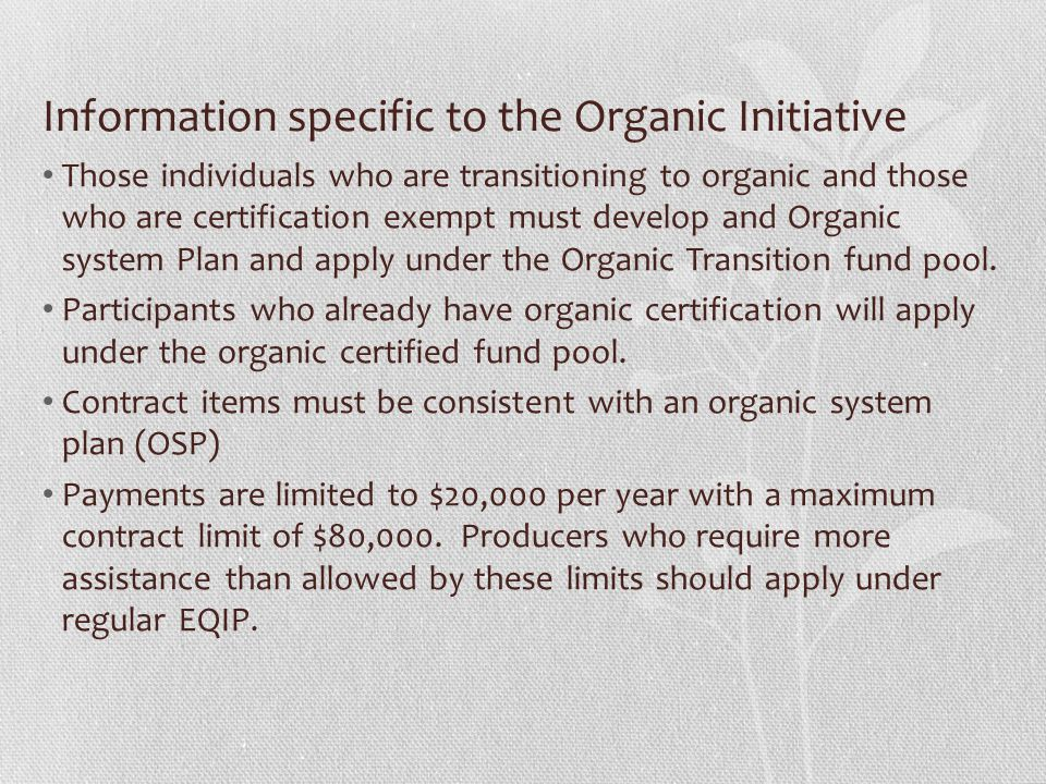 Information specific to the Organic Initiative Those individuals who are transitioning to organic and those who are certification exempt must develop