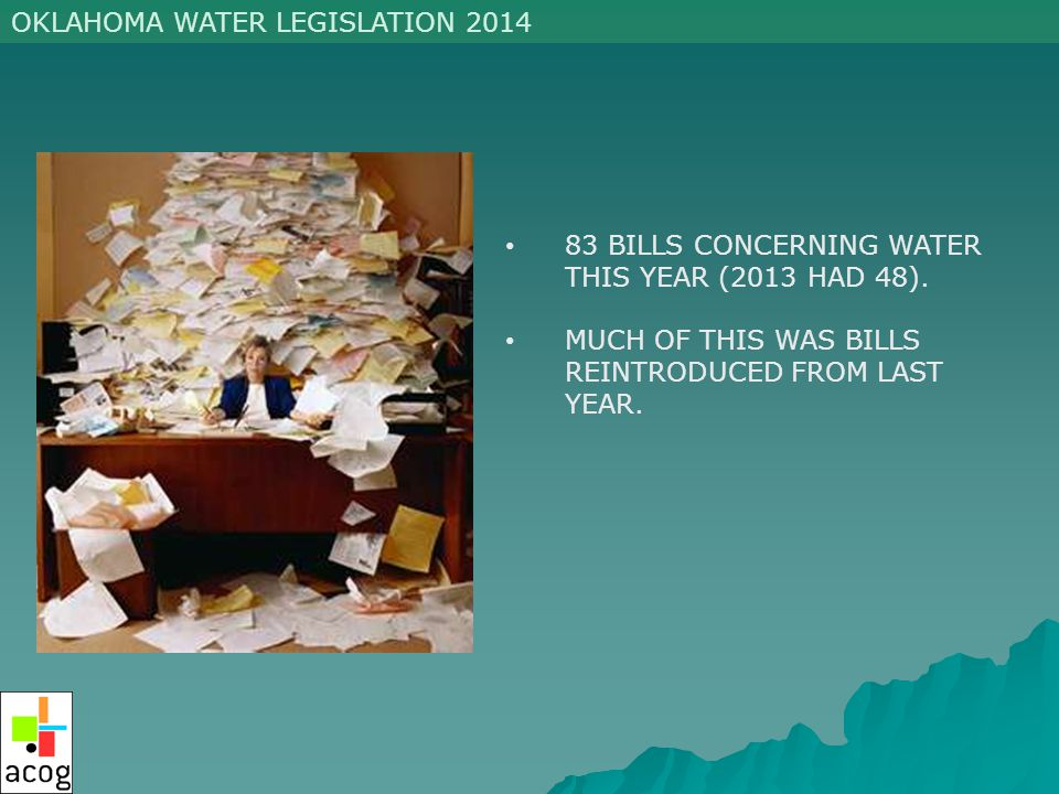 OKLAHOMA WATER LEGISLATION 2014 83 BILLS CONCERNING WATER THIS YEAR (2013 HAD 48).