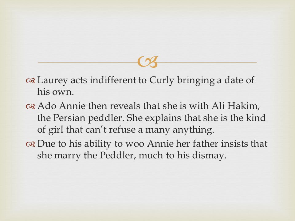   Laurey acts indifferent to Curly bringing a date of his own.