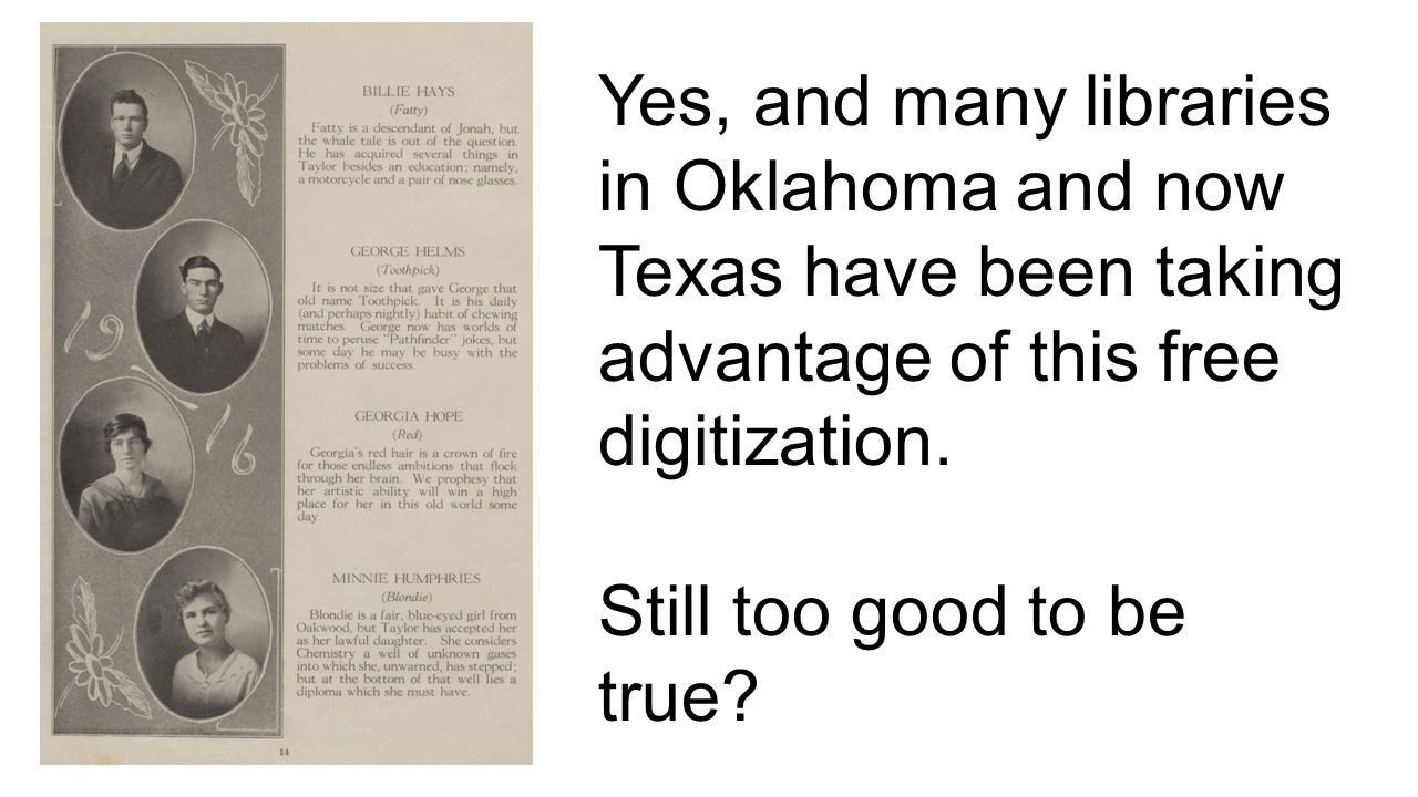 Yes, and many libraries in Oklahoma and now Texas have been taking advantage of this free digitization.