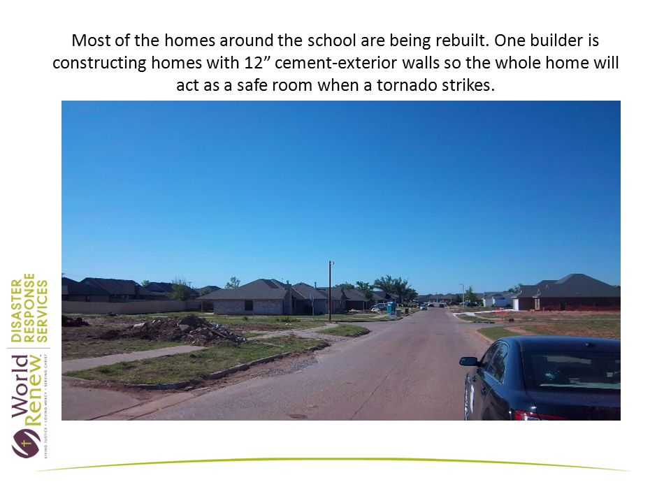 Most of the homes around the school are being rebuilt.