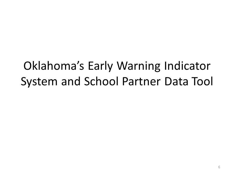 Oklahoma's Early Warning Indicator System and School Partner Data Tool 6