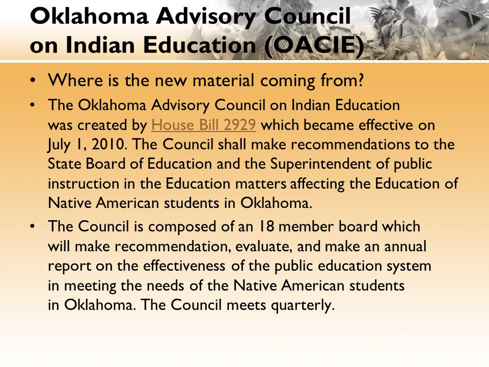 Oklahoma Indian Education Resource Available at: http://ok.gov/sde/oierhttp://ok.gov/sde/oier Consists of 5 parts: 1)Oklahoma Indian Tribe Education Guides (http://www.ok.gov/sde/tribe-education-resources) 2)Lesson Plans (http://www.ok.gov/sde/indian- education-lesson-plans-high-school)http://www.ok.gov/sde/indian- education-lesson-plans-high-school 3)Lesson Resources (http://www.ok.gov/sde/indian- education-lesson-resources)http://www.ok.gov/sde/indian- education-lesson-resources 4)Oklahoma Academic Standards (http://ok.gov/sde/oklahoma-academic-standards)http://ok.gov/sde/oklahoma-academic-standards 5)Submit a Lesson/Resource