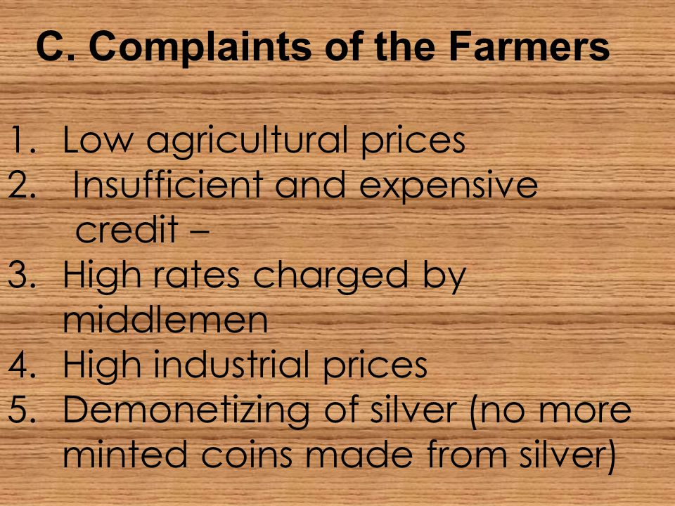 C. Complaints of the Farmers 1.Low agricultural prices 2.