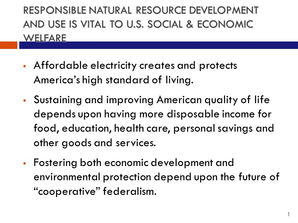 RESPONSIBLE NATURAL RESOURCE DEVELOPMENT AND USE IS VITAL TO U.S.