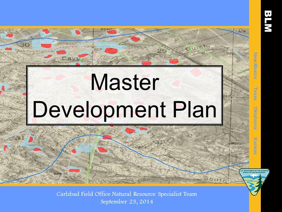 BLM New Mexico Texas Oklahoma Kansas Master Development Plan Carlsbad Field Office Natural Resource Specialist Team September 23, 2014