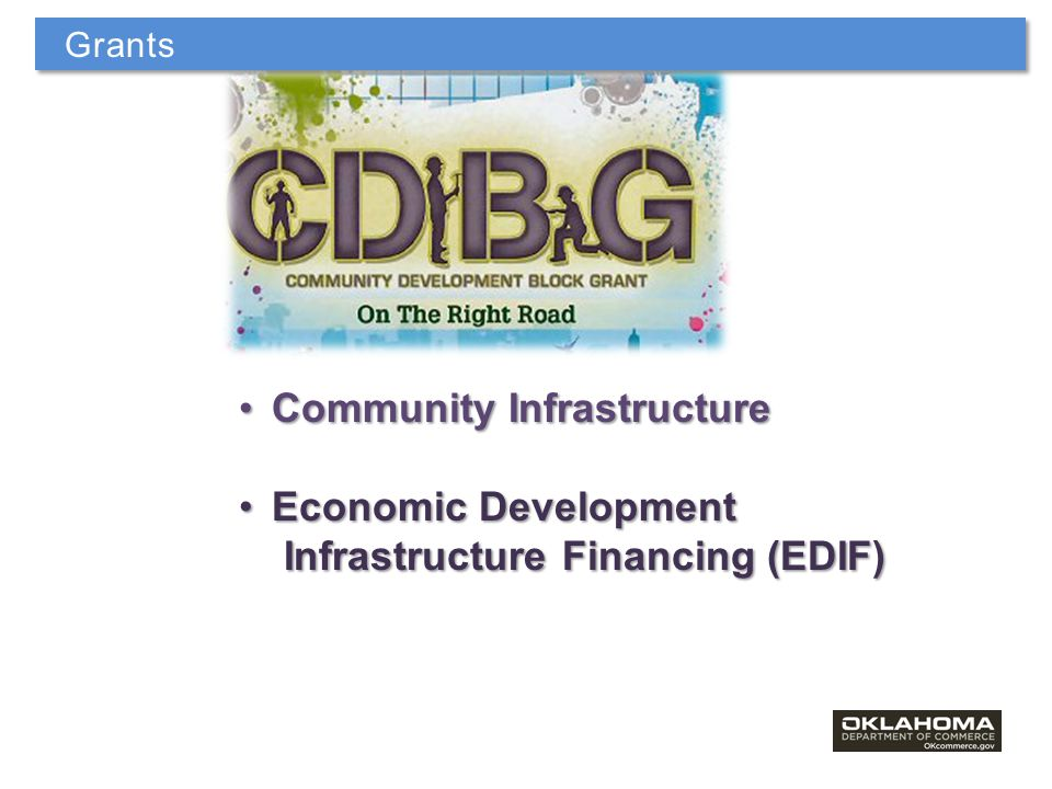 Community InfrastructureCommunity Infrastructure Economic DevelopmentEconomic Development Infrastructure Financing (EDIF) Infrastructure Financing (EDIF) Grants