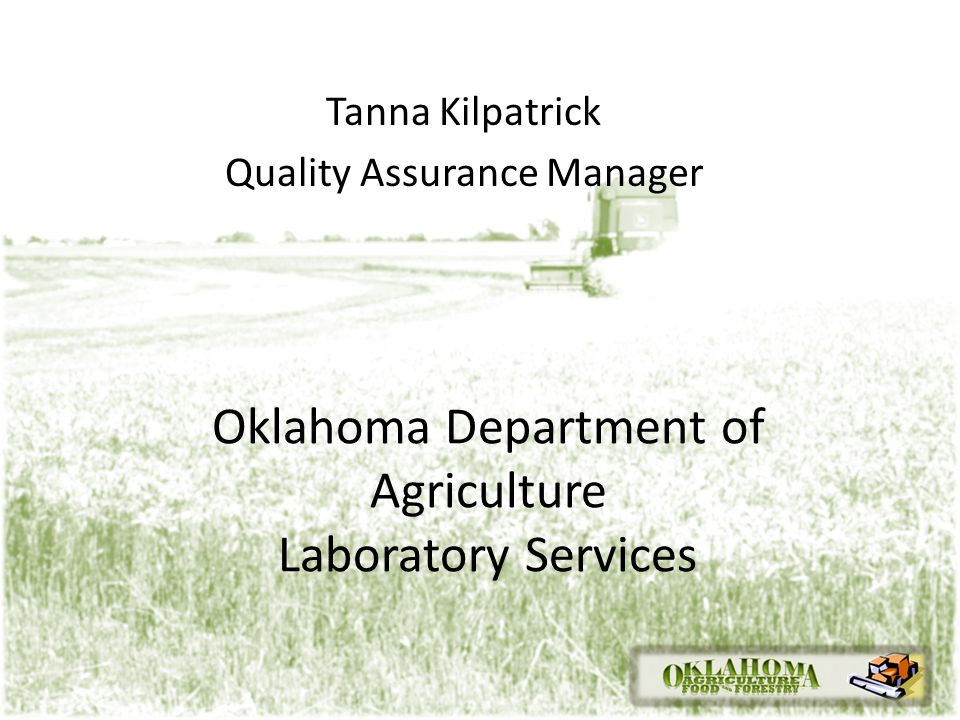 Oklahoma Department of Agriculture Laboratory Services Tanna Kilpatrick Quality Assurance Manager
