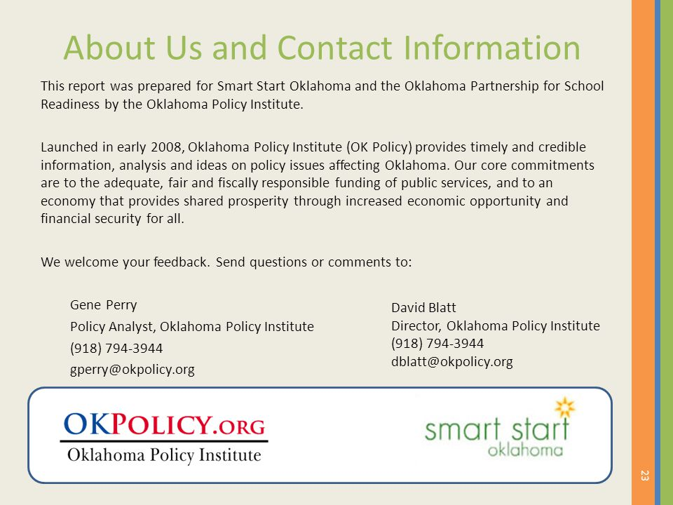 About Us and Contact Information This report was prepared for Smart Start Oklahoma and the Oklahoma Partnership for School Readiness by the Oklahoma P