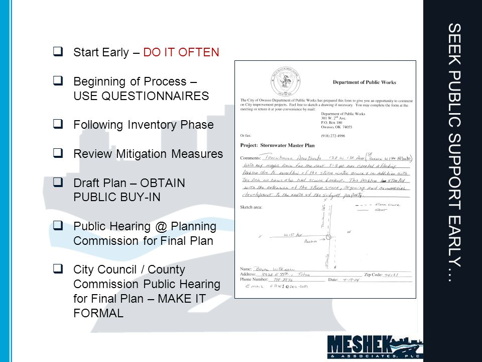 SEEK PUBLIC SUPPORT EARLY…  Start Early – DO IT OFTEN  Beginning of Process – USE QUESTIONNAIRES  Following Inventory Phase  Review Mitigation Measures  Draft Plan – OBTAIN PUBLIC BUY-IN  Public Hearing @ Planning Commission for Final Plan  City Council / County Commission Public Hearing for Final Plan – MAKE IT FORMAL