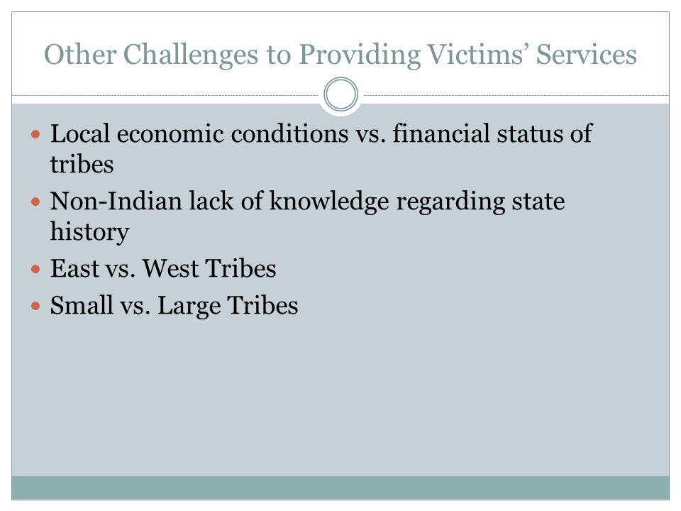 Other Challenges to Providing Victims' Services Local economic conditions vs.