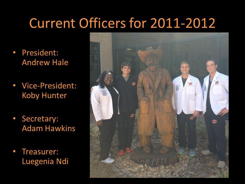 Current Officers for 2011-2012 President: Andrew Hale Vice-President: Koby Hunter Secretary: Adam Hawkins Treasurer: Luegenia Ndi