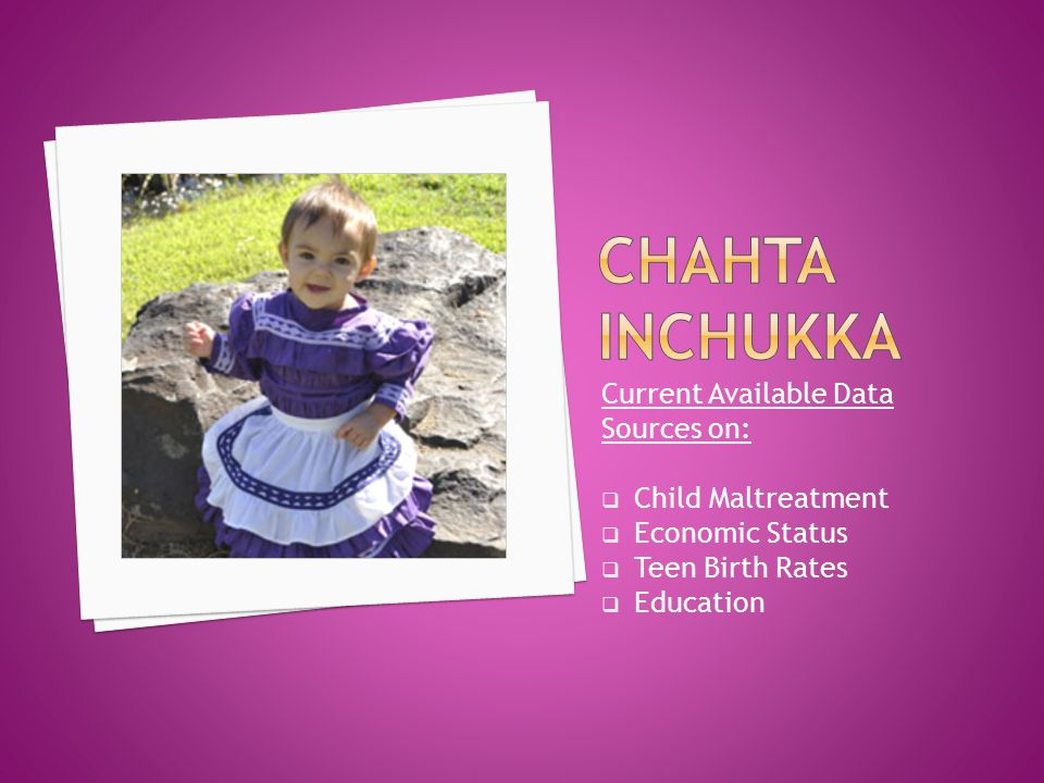 Current Available Data Sources on:  Child Maltreatment  Economic Status  Teen Birth Rates  Education