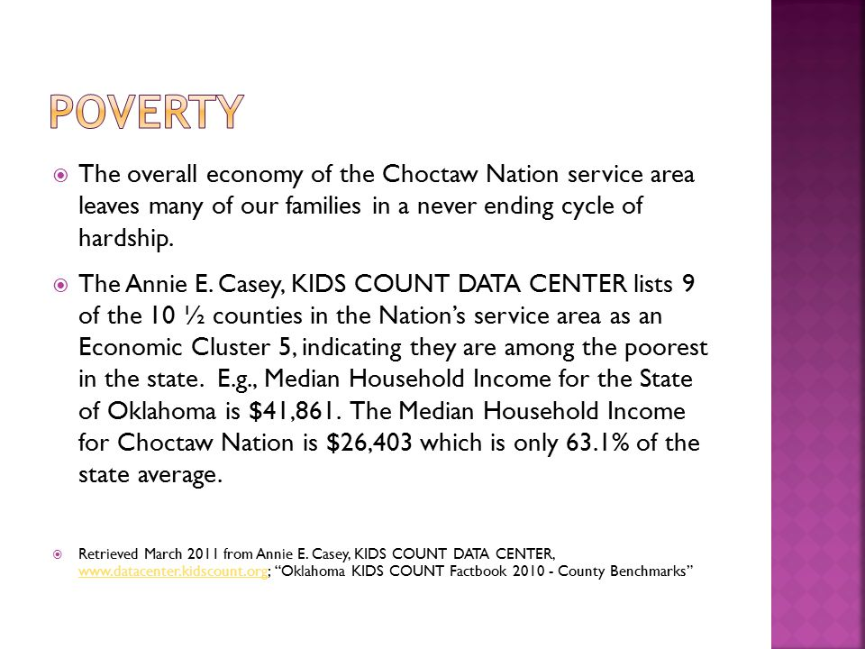  The overall economy of the Choctaw Nation service area leaves many of our families in a never ending cycle of hardship.